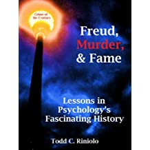 Freud, Murder, and Fame:  Lessons in Psychology's Fascinating History (English Edition)