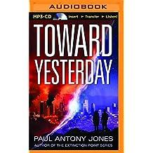 Toward Yesterday by Paul Antony Jones (2016-02-16)