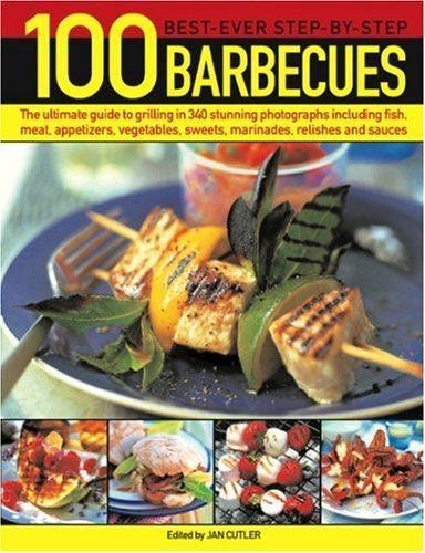 100 Best-ever Step-by-step Barbecues: The Ultimate Guide to Grilling Featuring Delicious Appetizers, Meat, Fish, Vegetables, Sweets and Fantastic Marinades, Relishes, Sauces and Accompaniments by Linda Tubby (Illustrated, 27 Jul 2007) Paperback