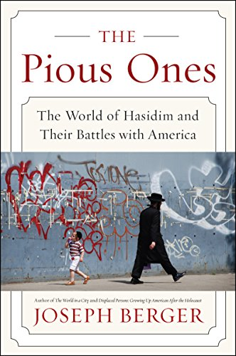 Descargar Libros Formato The Pious Ones: The World of Hasidim and Their Battles with America Formato Epub Gratis