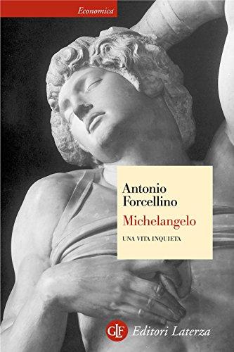 Michelangelo: Una vita inquieta (Economica Laterza)