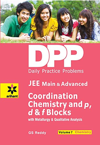Daily Practice Problems (DPP) for JEE Main & Advanced Chemistry Volume-7 Coordination Chemistry and p,d & f blocks with Mettalurgy & qualitative analysis