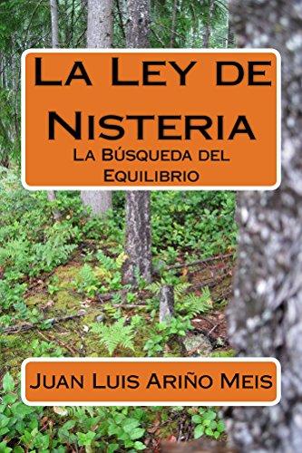La Ley de Nisteria: La Búsqueda del Equlibrio por Juan Luis Ariño Meis