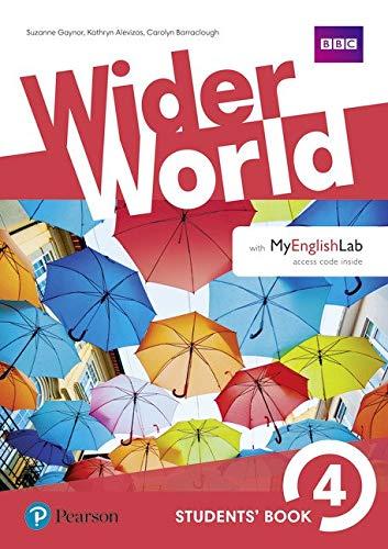 Wider world. Students' book. Per le Scuole superiori. Con e-book. Con 2 espansioni online: Wider World 4 SB w/ MEL