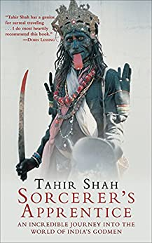 Sorcerer's Apprentice: An Incredible Journey into the World of India's Godmen (English Edition)