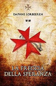 La Freccia della Speranza - Angeli Paolini saga 1 - Paranormal romance cristiano.: Arte, amore, musica, avvent