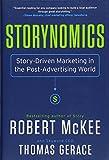 Storynomics: Story-Driven Marketing in the Post-Advertising World - Robert Mckee, Thomas Gerace