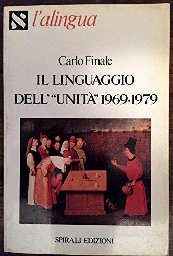 Il linguaggio dell'«Unità» (1969-1979) (L'alingua) por Carlo Finale