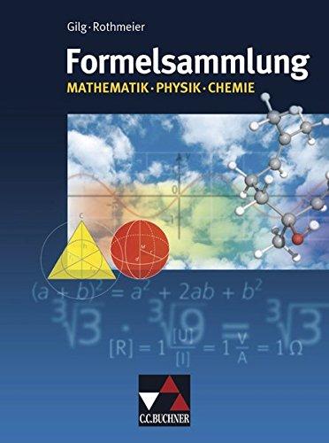 Formelsammlungen / Formelsammlung Mathe - Physik - Chemie: Mathematik - Physik - Chemie