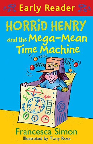 Horrid Henry and the Mega-Mean Time Machine: Book 34 (Horrid Henry Early Reader) [Idioma Inglés]