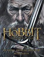 Le Hobbit - Un voyage inattendu. Le guide officiel du film de Brian Sibley