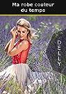 Ma robe couleur du temps par Delly