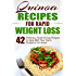 Quinoa Recipes for Rapid Weight Loss: 42 Delicious, Quick & Easy Recipes to Help Melt Your Damn Stubborn Fat Away!: Quinoa Recipes, Quinoa Baking, Quinoa ... Cookbook, Chia, Kale (English Edition)