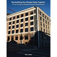 Recladding the Alaska State Capitol: A Case