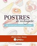 Postres de rechupete (Larousse - Libros Ilustrados/ Prácticos - Gastronomía)