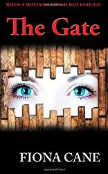 The Gate by Fiona Cane (2013-07-29)