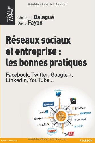 Réseaux sociaux et entreprise : les bonnes pratiques par Christine Balagué, David Fayon