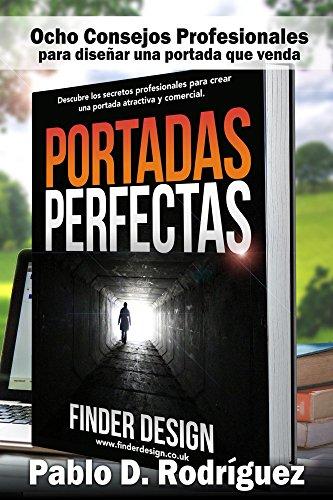 Portadas Perfectas: Descubre los secretos profesionales para crear una portada atractiva y comercial (Emprender con Corazón) por Pablo Daniel Rodriguez Sanchez
