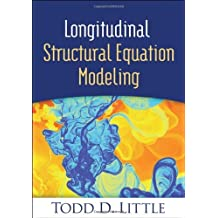 Longitudinal Structural Equation Modeling (Methodology in the Social Sciences) by Todd D. Little (2013-03-25)