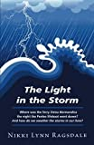 The Light in the Storm: Where was the ferry Stena Normandica the night the Penlee lifeboat went down? And how do we weather the storms in our lives? by Nikki Lynn Ragsdale (2014-04-24)