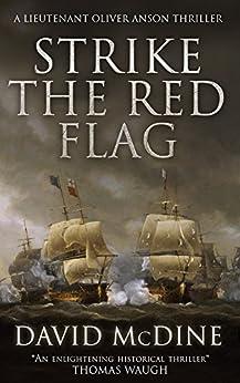 Strike The Red Flag: Thrilling Naval Warfare With Lieutenant Oliver Anson por David Mcdine Gratis