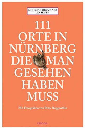 111 Orte in Nürnberg die man gesehen haben muss