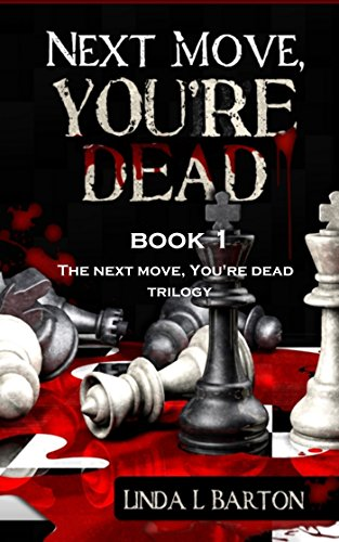 free kindle book Next Move, You're Dead (The Next Move, You're Dead Trilogy Book 1)