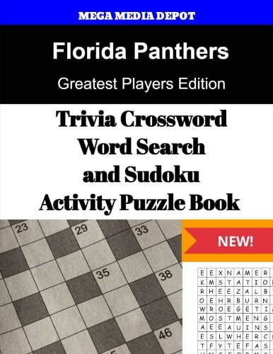 Florida Panthers Trivia Crossword, WordSearch and Sudoku Activity Puzzle Book: Greatest Players Edition por Mega Media Depot