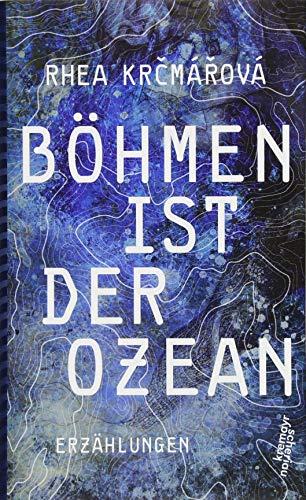 Buchseite und Rezensionen zu 'Böhmen ist der Ozean' von Rhea Krčmářová