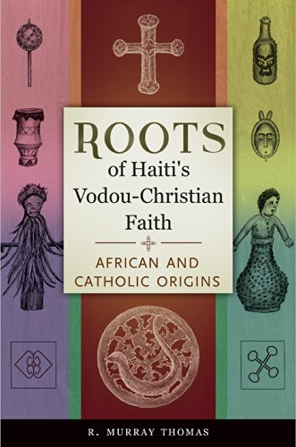 Roots of Haiti's Vodou-Christian Faith: African and Catholic Origins (English Edition) por R. Murray Thomas