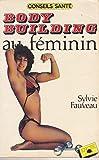 Telecharger Livres Body building au feminin Conseils sante Reliure inconnue by Fauveau Sylvie (PDF,EPUB,MOBI) gratuits en Francaise