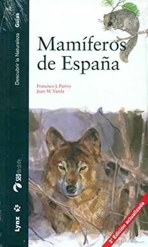 Mamíferos de España (Descubrir la Naturaleza. Guías) por Francisco J. Purroy