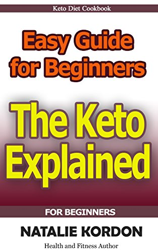 The Keto Explained: Easy Guide for Beginners (English Edition)