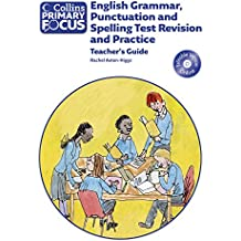 Collins Primary Focus – English Grammar, Punctuation and Spelling Test Revision and Practice: Teacher Guide