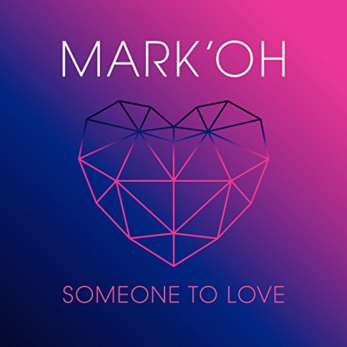 Mark `Oh - Someone To Love