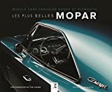 Les plus belles Mopar : Muscle cars Chrysler, Dodge et Plymouth