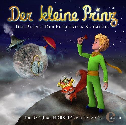 Der kleine Prinz - Original-Hörspiel, Vol.15: Der Planet der fliegenden Schmiede