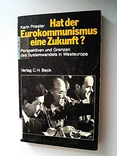 Hat der Eurokommunismus eine Zukunft? Perspektiven und Grenzen des Systemwandels in Westeuropa (Kommunistische Usa Partei Der)