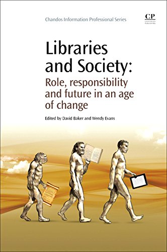 Libraries and Society: Role, Responsibility and Future in an Age of Change (Chandos Information Professional Series)