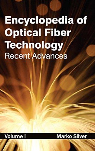 1: Encyclopedia of Optical Fiber Technology: Volume I (Recent Advances)