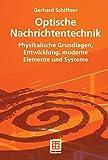 Optische Nachrichtentechnik: Physikalische Grundlagen, Entwicklung, moderne Elemente und Systeme: Einfuhrung in Die Hoch