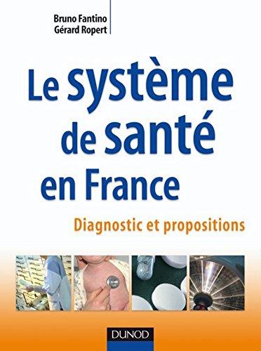 Le systme de sant en France : Diagnostic et propositions (Hors collection)