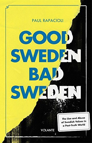 Bad Volant (Good Sweden, Bad Sweden: The Use and Abuse of Swedish Values in a Post-Truth World)
