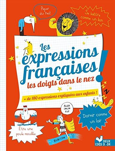 Les expressions françaises les doigts dans le nez !