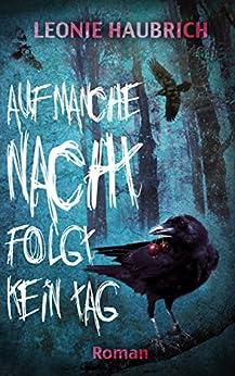 Auf manche Nacht folgt kein Tag: Roman (German Edition) by [Haubrich, Leonie]