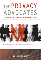 The Privacy Advocates - Resisting the Spread of Surveillance