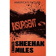 Insurgent: Volume 2 (America's Future) by Charles Sheehan-Miles (2014-09-15)