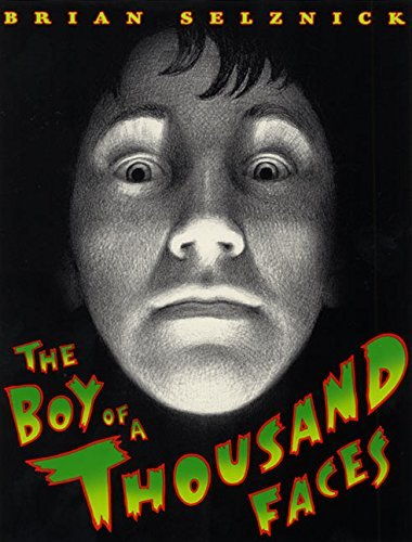 The Boy of a Thousand Faces by Brian Selznick (2001-08-21)
