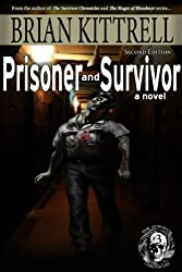 Prisoner and Survivor: William's Story in the Times of the Living Dead (The Survivor Chronicles Second Edition Book 3) (English Edition)
