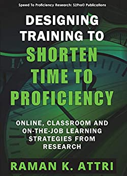 Designing Training to Shorten Time to Proficiency: Online, Classroom and On-The-Job Learning Strategies from Research Descargar ebooks Epub